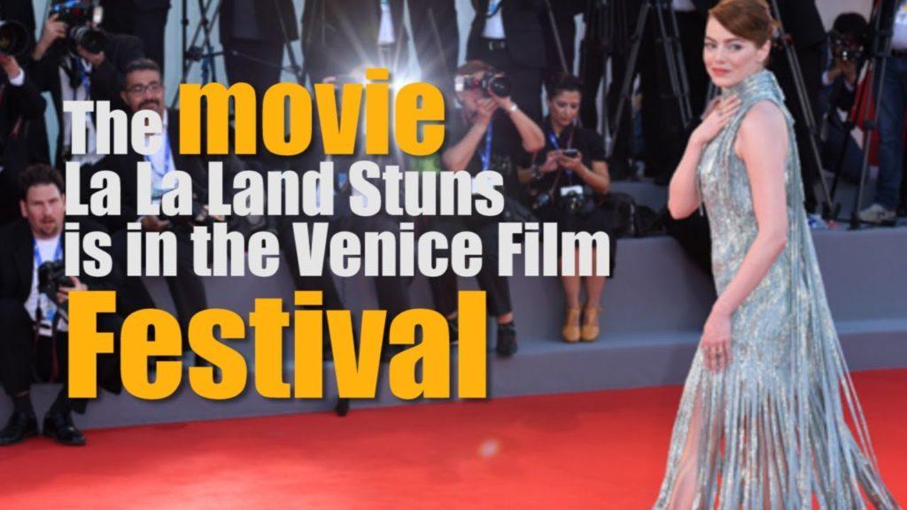 The movie La La Land Stuns is in the Venice Film Festival