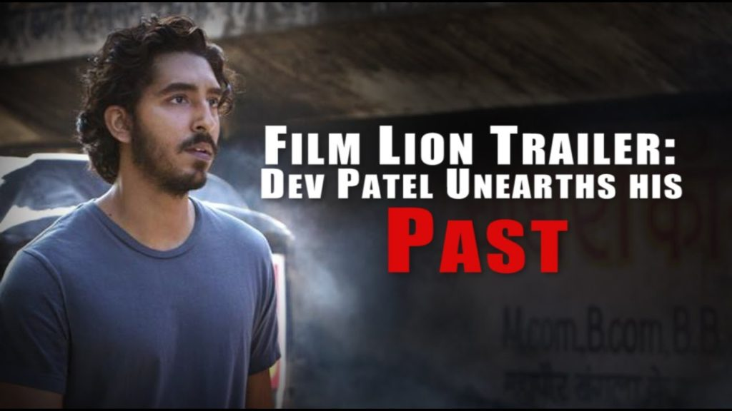 Film Lion Trailer: Dev Patel Unearths his Past